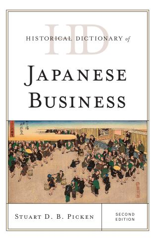 Cover image for the book Historical Dictionary of Japanese Business, Second Edition