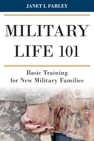 Cover image for the book Military Life 101: Basic Training for New Military Families
