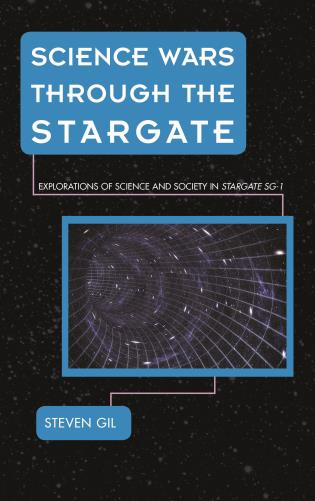 Cover image for the book Science Wars through the Stargate: Explorations of Science and Society in Stargate SG-1