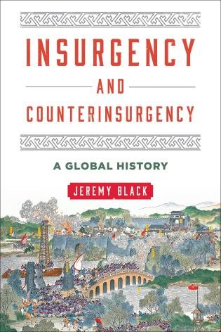 Cover image for the book Insurgency and Counterinsurgency: A Global History