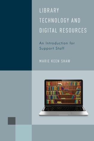 Cover image for the book Library Technology and Digital Resources: An Introduction for Support Staff