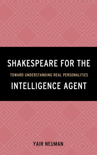 Cover image for the book Shakespeare for the Intelligence Agent: Toward Understanding Real Personalities
