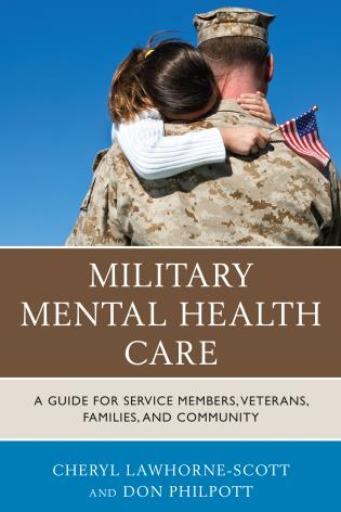 Cover image for the book Military Mental Health Care: A Guide for Service Members, Veterans, Families, and Community