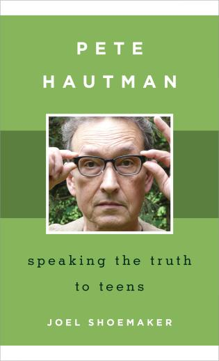 Cover image for the book Pete Hautman: Speaking the Truth to Teens