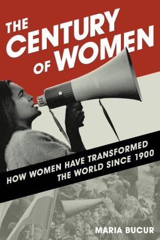 Cover image for the book The Century of Women: How Women Have Transformed the World since 1900