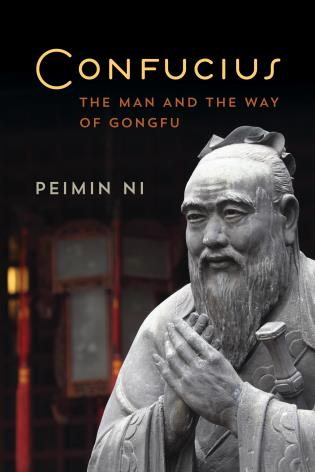 Cover image for the book Confucius: The Man and the Way of Gongfu