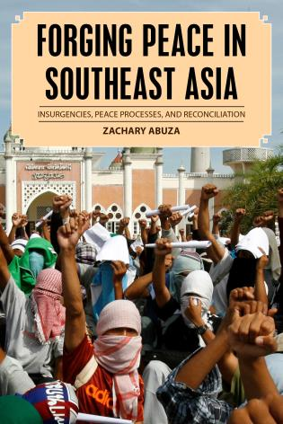Cover image for the book Forging Peace in Southeast Asia: Insurgencies, Peace Processes, and Reconciliation