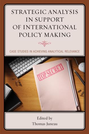 Cover image for the book Strategic Analysis in Support of International Policy Making: Case Studies in Achieving Analytical Relevance