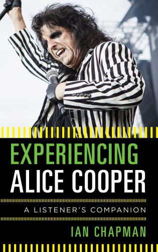 Cover image for the book Experiencing Alice Cooper: A Listener's Companion