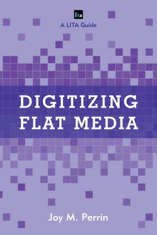 Cover image for the book Digitizing Flat Media: Principles and Practices
