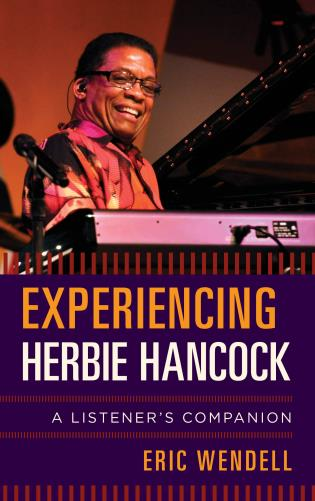 Cover image for the book Experiencing Herbie Hancock: A Listener's Companion