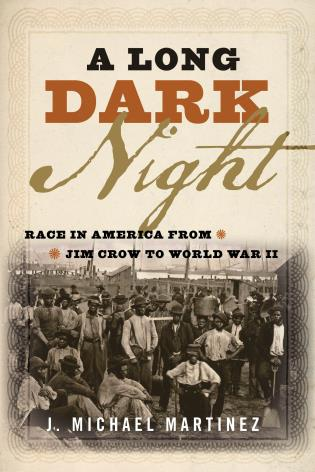 Cover image for the book A Long Dark Night: Race in America from Jim Crow to World War II