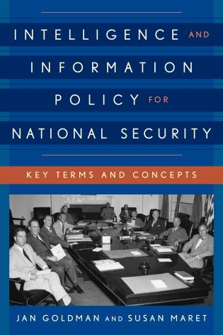 Cover image for the book Intelligence and Information Policy for National Security: Key Terms and Concepts