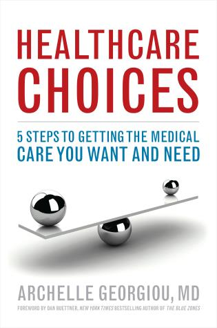 Cover image for the book Healthcare Choices: 5 Steps to Getting the Medical Care You Want and Need