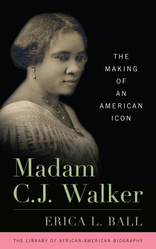 Cover image for the book Madam C.J. Walker: The Making of an American Icon