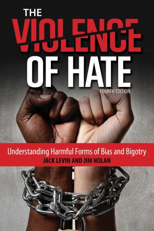 Cover image for the book The Violence of Hate: Understanding Harmful Forms of Bias and Bigotry, Fourth Edition