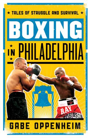 Cover image for the book Boxing in Philadelphia: Tales of Struggle and Survival