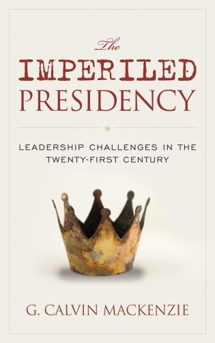 Cover image for the book The Imperiled Presidency: Leadership Challenges in the Twenty-First Century