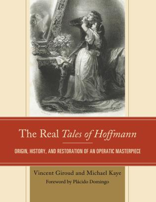 Cover image for the book The Real Tales of Hoffmann: Origin, History, and Restoration of an Operatic Masterpiece