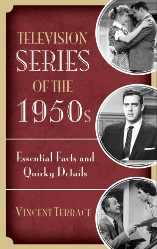 Cover image for the book Television Series of the 1950s: Essential Facts and Quirky Details