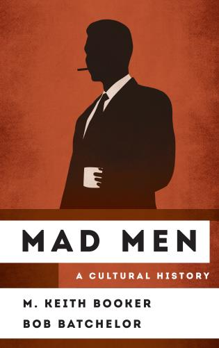 Cover image for the book Mad Men: A Cultural History