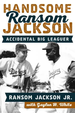 Cover image for the book Handsome Ransom Jackson: Accidental Big Leaguer