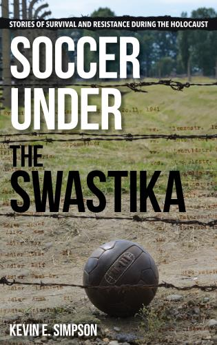 Cover image for the book Soccer under the Swastika: Stories of Survival and Resistance during the Holocaust