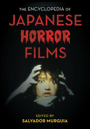 Cover image for the book The Encyclopedia of Japanese Horror Films
