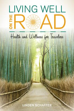Cover image for the book Living Well on the Road: Health and Wellness for Travelers