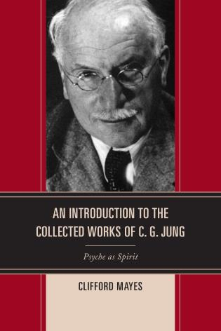 Cover image for the book An Introduction to the Collected Works of C. G. Jung: Psyche as Spirit
