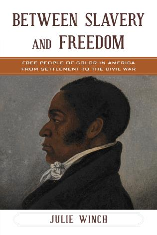 Cover image for the book Between Slavery and Freedom: Free People of Color in America From Settlement to the Civil War