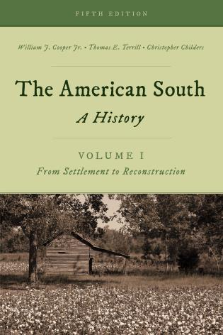 Cover image for the book The American South: A History, Volume 1, From Settlement to Reconstruction, Fifth Edition