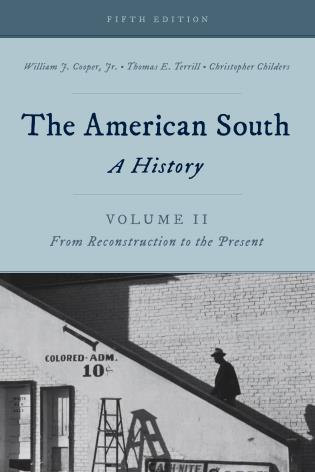 Cover image for the book The American South: A History, Volume 2, From Reconstruction to the Present, Fifth Edition