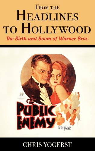 Cover image for the book From the Headlines to Hollywood: The Birth and Boom of Warner Bros.