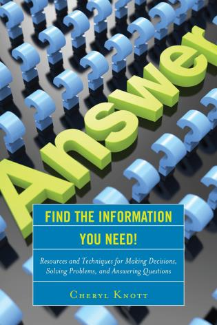 Cover image for the book Find the Information You Need!: Resources and Techniques for Making Decisions, Solving Problems, and Answering Questions