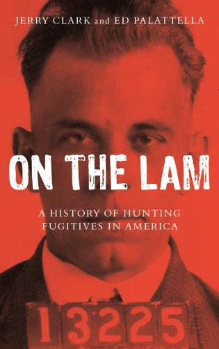 Cover image for the book On the Lam: A History of Hunting Fugitives in America