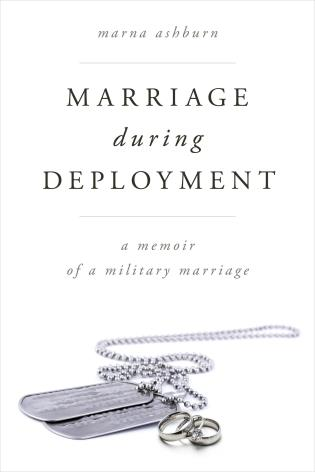 Cover image for the book Marriage During Deployment: A Memoir of a Military Marriage
