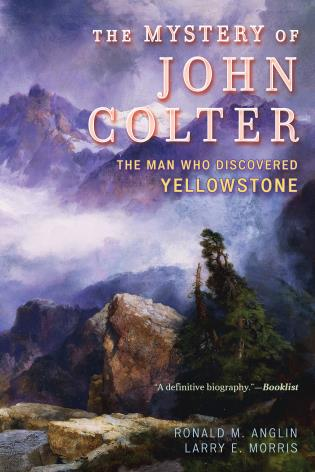 Cover image for the book The Mystery of John Colter: The Man Who Discovered Yellowstone