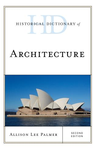 Cover image for the book Historical Dictionary of Architecture, Second Edition