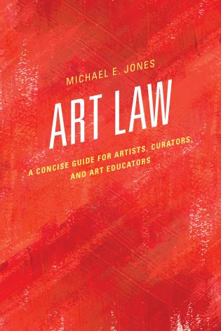 Cover image for the book Art Law: A Concise Guide for Artists, Curators, and Art Educators