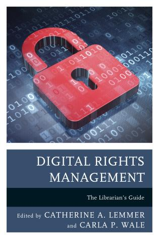 Cover image for the book Digital Rights Management: The Librarian's Guide