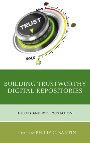 Cover image for the book Building Trustworthy Digital Repositories: Theory and Implementation