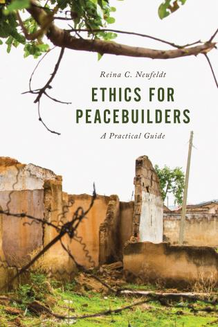 Cover image for the book Ethics for Peacebuilders: A Practical Guide