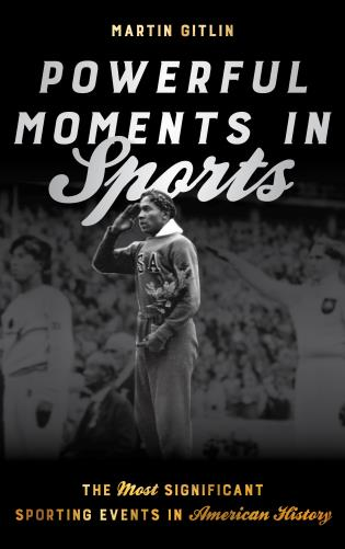 Cover image for the book Powerful Moments in Sports: The Most Significant Sporting Events in American History