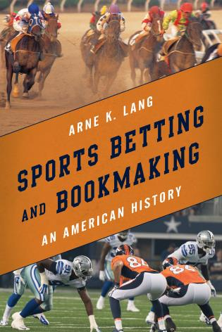 Cover image for the book Sports Betting and Bookmaking: An American History