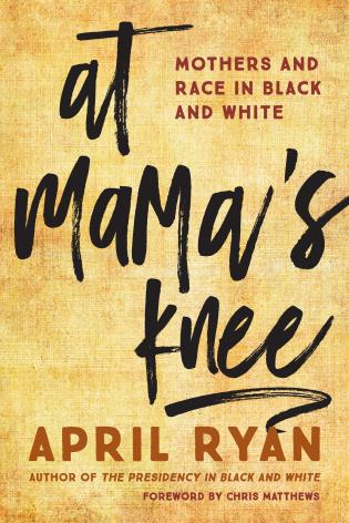 Cover image for the book At Mama's Knee: Mothers and Race in Black and White