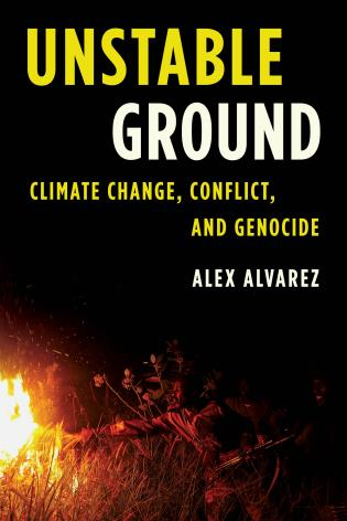 Cover image for the book Unstable Ground: Climate Change, Conflict, and Genocide