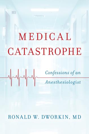 Cover image for the book Medical Catastrophe: Confessions of an Anesthesiologist
