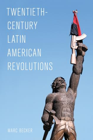 Cover image for the book Twentieth-Century Latin American Revolutions