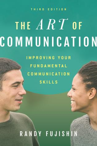 Cover image for the book The Art of Communication: Improving Your Fundamental Communication Skills, Third Edition